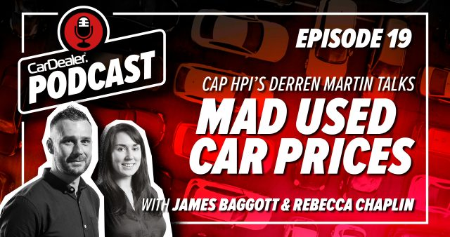 Car Dealer Podcast: Used car price madness with Derren Martin from Cap HPI as demand outweighs supply